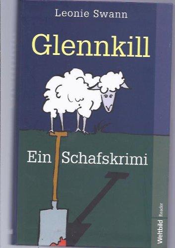 Glennkill : Roman[ein Schafskrimi]. By Leonie Swann