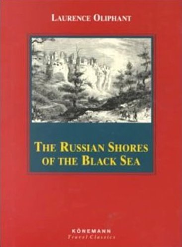 The Russian Shores of the Black Sea By Lawrence Oliphant