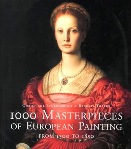 1000 Masterpieces of European Painting By Christine Stukenbrock