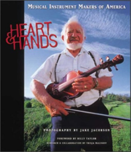 Heart and Hands: Musical Instrument Makers of America by Nancy Ellis
