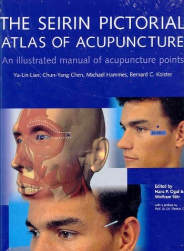 The Seirin Atlas of Acupuncture by Hans P. Ogal