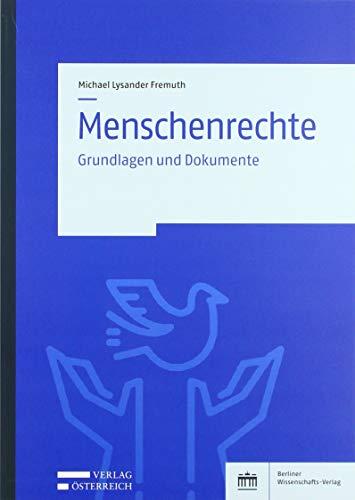 Menschenrechte: Grundlagen und Dokumente By Michael Lysander Fremuth
