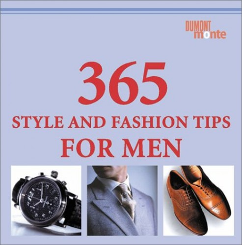 365 Style and Fashion Tips Men by C. Piras