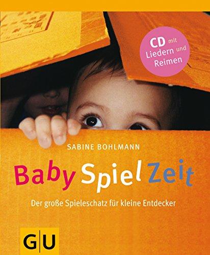 BabySpielZeit (mit Audio-CD): Der große Spieleschatz für kleine Entdecker By Sabine Bohlmann