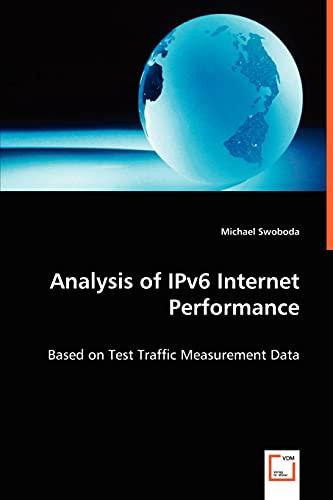 Analysis of Ipv6 Internet Performance By Michael Swoboda
