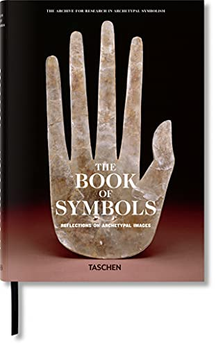 The Book of Symbols. Reflections on Archetypal Images By Archive for Research in Archetypal Symbolism
