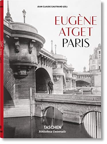 Eugene Atget. Paris By Jean Claude Gautrand
