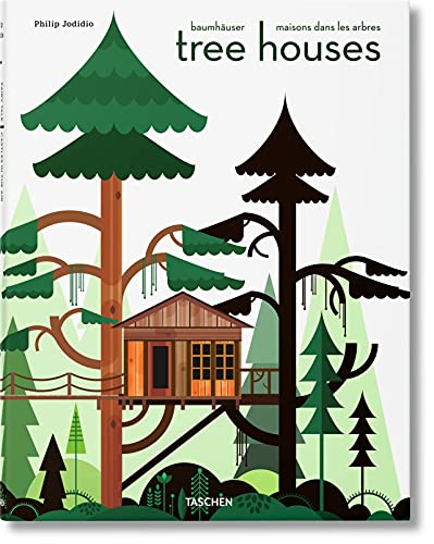 Tree Houses: Fairy Tale Castles in the Air By Philip Jodidio