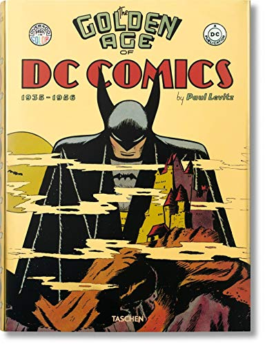 The Golden Age of DC Comics By Paul Levitz