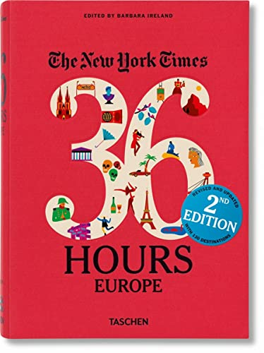 The New York Times: 36 Hours Europe, 2nd Edition by Barbara Ireland