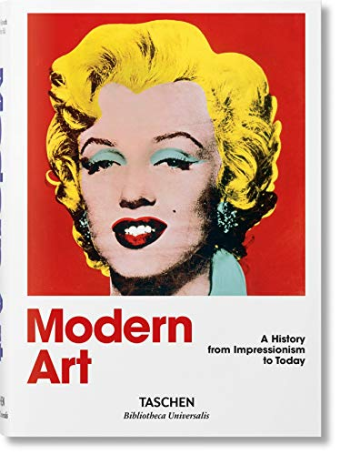 Modern Art. A History from Impressionism to Today By Edited by Hans Werner Holzwarth