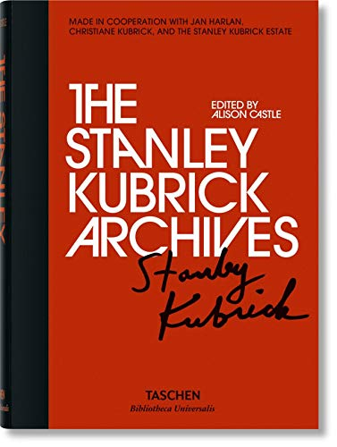 Stanley Kubrick Archives (Bibliotheca Universalis) Edited by Alison Castle