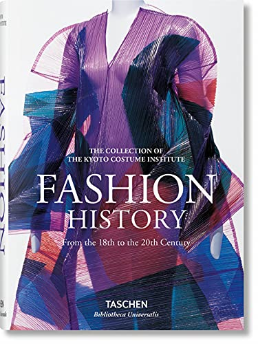 Fashion. A History from the 18th to the 20th Century by Kyoto Costume Institute