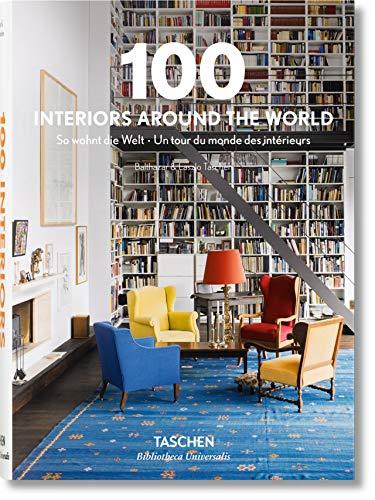 100 Interiors Around the World (Bibliotheca Universalis) By Angelika Taschen