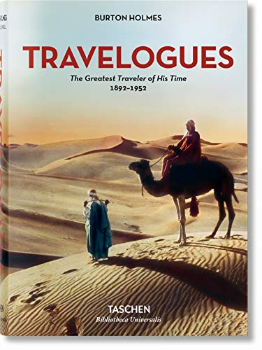 Burton Holmes. Travelogues. The Greatest Traveler of His Time 1892-1952 By Genoa Caldwell