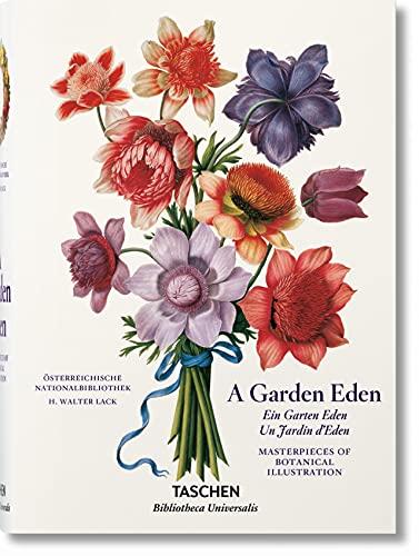 A Garden Eden. Masterpieces of Botanical Illustration By H. Walter Lack