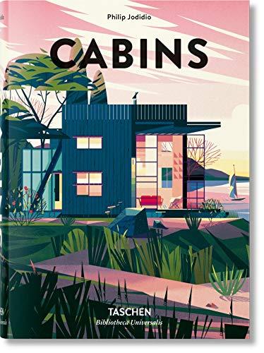 Cabins (Bibliotheca Universalis) By Philip Jodidio