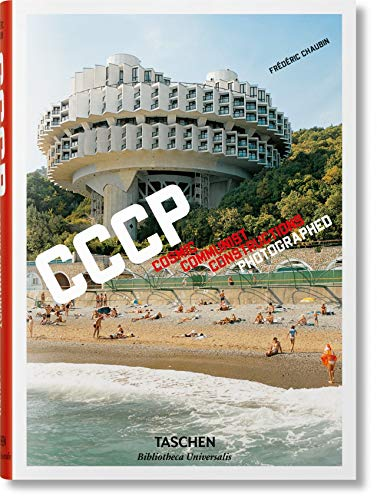 Frederic Chaubin. CCCP. Cosmic Communist Constructions Photographed By Frederic Chaubin
