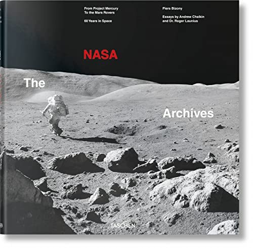 The NASA Archives. 60 Years in Space By Piers Bizony