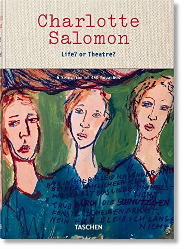 Charlotte Salomon. Life? or Theatre? By Judith C. E. Belinfante