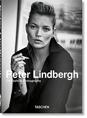 Peter Lindbergh. On Fashion Photography. 40th Anniversary Edition By Peter Lindbergh