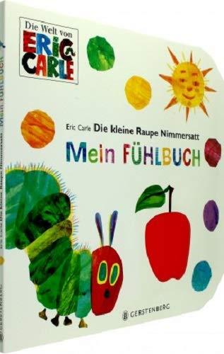 Die kleine Raupe Nimmersatt - Mein Fühlbuch von Eric Carle