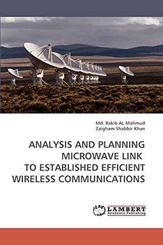 Analysis and Planning Microwave Link to Established Efficient Wireless Communications By MD Rakib Al Mahmud