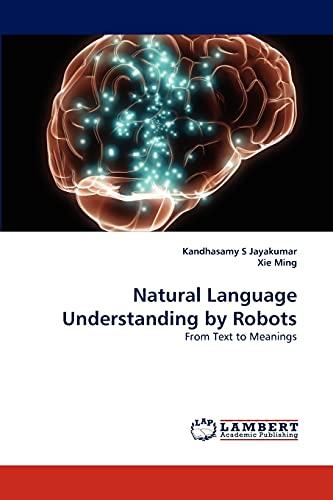 Natural Language Understanding by Robots By Kandhasamy S Jayakumar