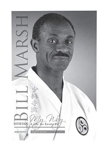 Shihan Bill Marsh, English Version By Jurgen Fischer