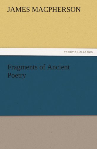Fragments of Ancient Poetry By James MacPherson