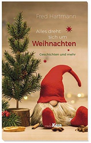 Hartmann, F: Alles dreht sich um Weihnachten By Fred Hartmann