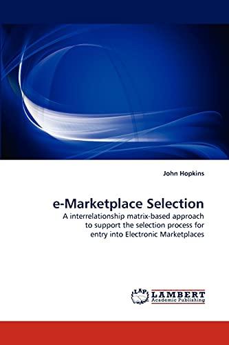 E-Marketplace Selection By John Hopkins