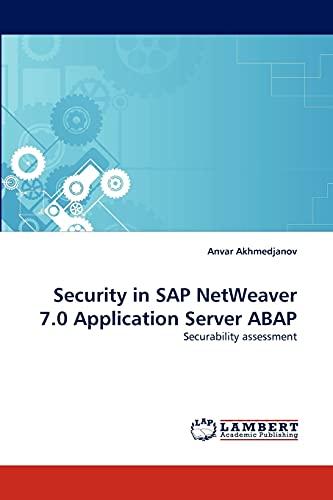 Security in SAP Netweaver 7.0 Application Server ABAP By Anvar Akhmedjanov