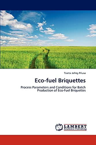 Eco-Fuel Briquettes By Pilusa Tsietsi Jefrey