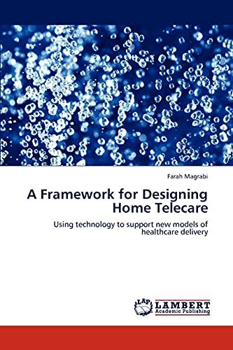 A Framework for Designing Home Telecare By Farah Magrabi