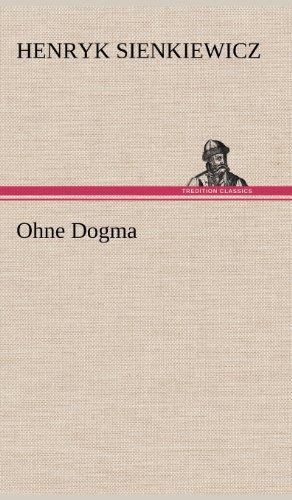 Ohne Dogma By Henryk Sienkiewicz