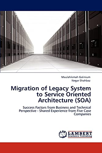 Migration of Legacy System to Service Oriented Architecture (Soa) By Maulahikmah Galinium