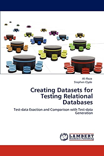Creating Datasets for Testing Relational Databases By Ali Raza (Research Fellow, Zentrum Moderner Orient, Berlin)