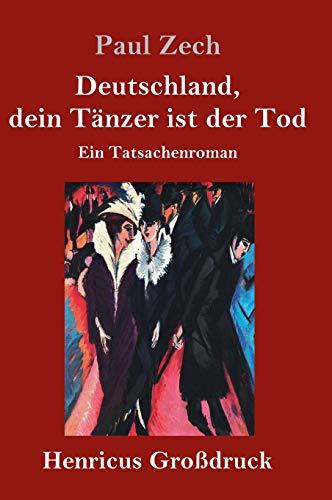 Deutschland, dein Tanzer ist der Tod (Grossdruck) By Paul Zech