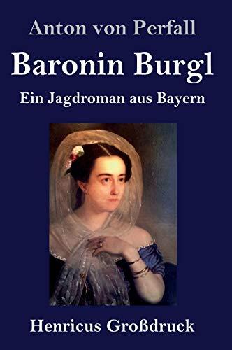 Baronin Burgl (Grossdruck) By Anton Von Perfall