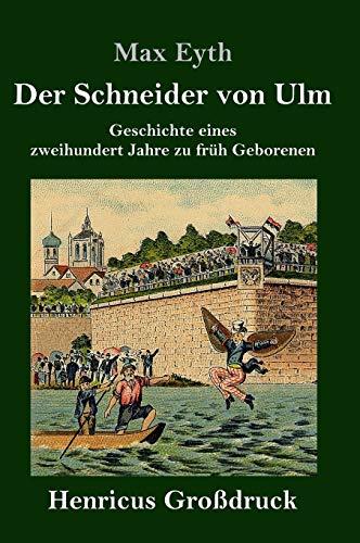 Der Schneider von Ulm (Grossdruck) By Max Eyth