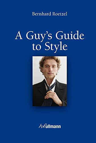 Guy's Guide to Style By Bernhard Roetzel