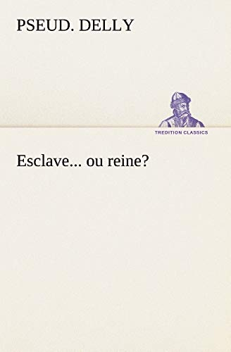 Esclave... Ou Reine? By Pseud Delly
