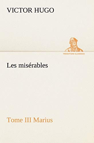 Les Miserables Tome III Marius By Victor Hugo