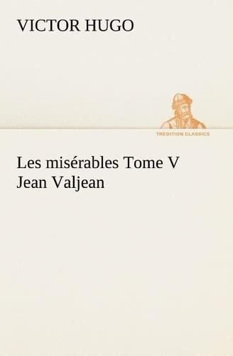 Les Miserables Tome V Jean Valjean By Victor Hugo
