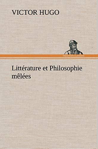 Litterature Et Philosophie Melees By Victor Hugo