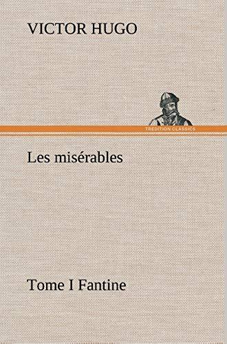 Les Miserables Tome I Fantine By Victor Hugo