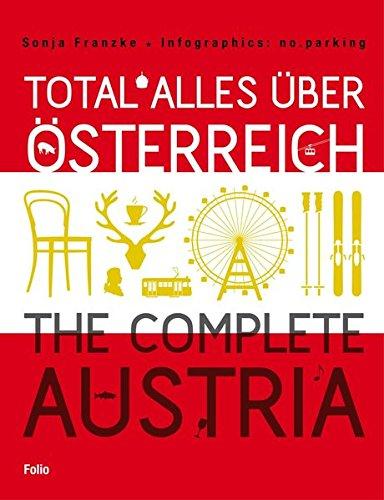 Total alles über Österreich The complete Austria By Sonja Franzke