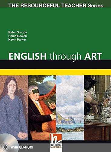 English Through Art - 100 Activities to Develop Language Skills + CD-ROM - The Resourceful Teacher Series By Peter Grundy