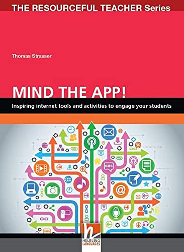 Mind the App - Inspiring Internet Tools and Activities to Engage Your Students - The Resourceful Teacher Series By Thomas Strasser